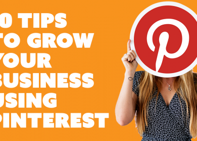 Pinterest: 10 Tips to Grow Your Business Using It!