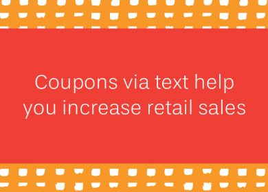 Coupons via text help you increase retail sales