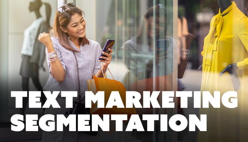 Text marketing segmentation: Retail and e-commerce stores