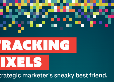 Tracking Pixels: A strategic marketer's sneaky best friend