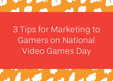 3 tips for Marketing to Gamers on National Video Games Day