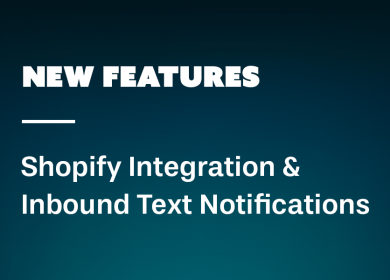 New Features: Shopify Integration & Inbound Text Notifications